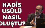 Ebubekir Sifil – Hadis Usulü Nasıl Oluştu?