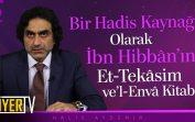 Bir Hadis Kaynağı Olarak İbn Hibbân'ın Et-Tekâsim ve'l-Envâ Kitabı | Prof. Dr. Halis Aydemir