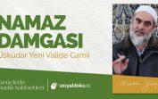Namaz Damgası – Nureddin Yıldız – Üsküdar Yeni Valide Camii (4.Ders)