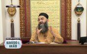 Cübbeli Ahmet Hoca ile Kavâidü'l-Akâid Dersi 12. Bölüm 9 Şubat 2018