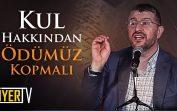Kul Hakkından Ödümüz Kopmalı | Muhammed Emin Yıldırım