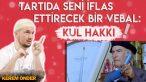 Tartıda iflas ettiren vebal: KUL HAKKI / 15.05.2018 / Kerem Önder