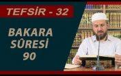 Tefsir 32 – Bakara Sûresi ( 90 ) – İhsan Şenocak